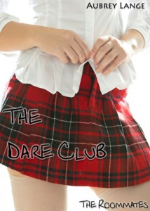 The Dare Club:  The Roommates
