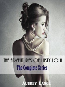 The Adventures of Lusty Lola: The Complete Series